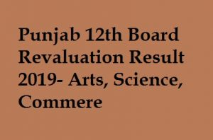 Punjab 12th Board Revaluation Result 2019