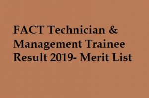 FACT Technician & Management Trainee Result 2019