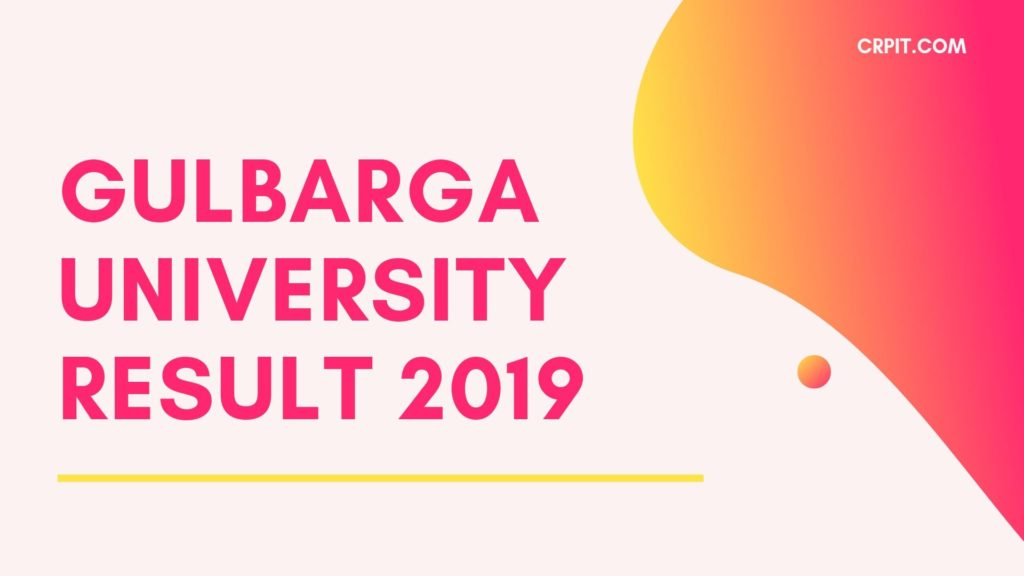 Gulbarga University Result 2019