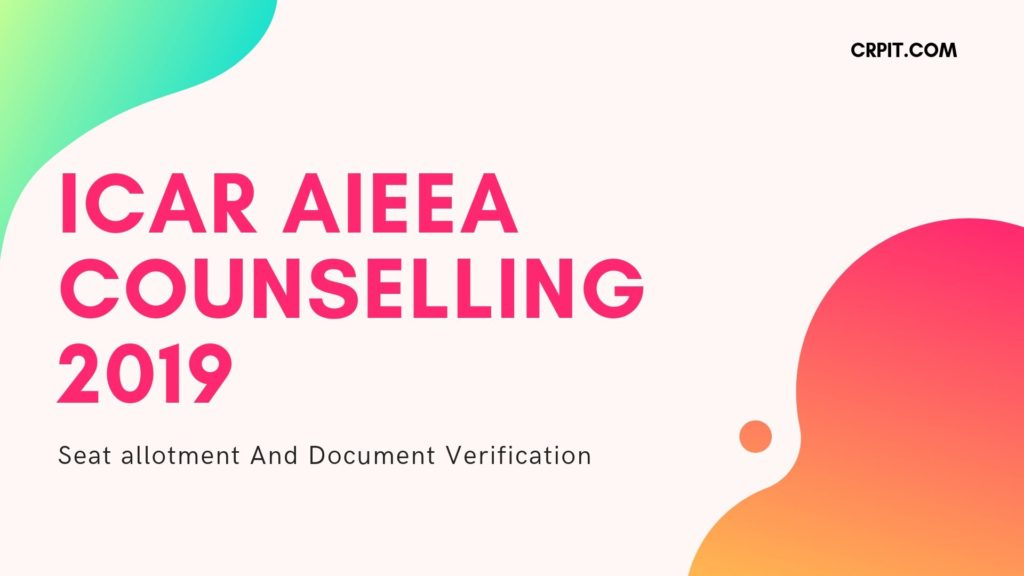 ICAR AIEEA Counselling 2019