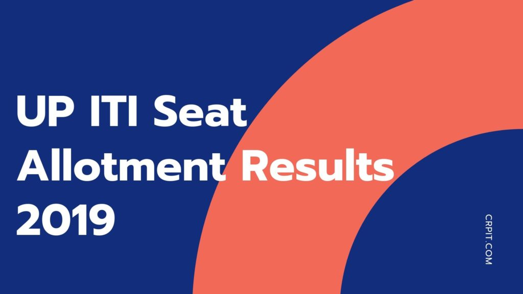 UP ITI 3rd Round Seat Allotment Results 2019